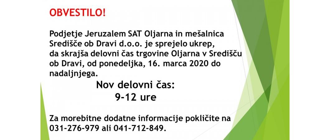 Obvestilo o spremembi delovnega časa trgovine Oljarna v Središču ob Dravi